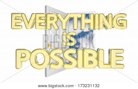 Everything is Possible Door Opening Unlimited Possibility Potential 3d Illustration