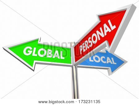 Global Local Personal Choice 3 Way Street Signs 3d Illustration