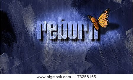 Dramatic graphic metaphoric illustration of the Christian concept of being born again. Illustration composed of iconic butterfly the word reborn against a hand painted textured background