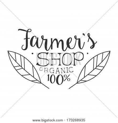 Farmer s Organic Shop Black And White Promo Sign Design Template With Calligraphic Text. Fresh Bio Food, Farming And Gardening Products Store Monochrome Vector Label.