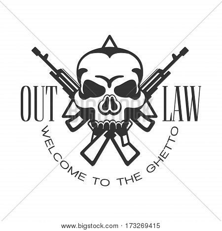 Criminal Outlaw Street Club Black And White Sign Design Template With Text, Crossed Guns And Scull Monochrome Vector Emblem With Ghetto Symbols For Prints And Stencils.