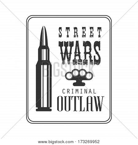 Criminal Outlaw Street Club Black And White Sign Design Template With Text And Bullet In Square Frame Monochrome Vector Emblem With Ghetto Symbols For Prints And Stencils.