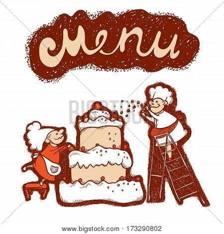 Vector illustration sketch of comic characters cooks who prepare a huge cake with cream and nuts. The menu for the cafe or pastry shop