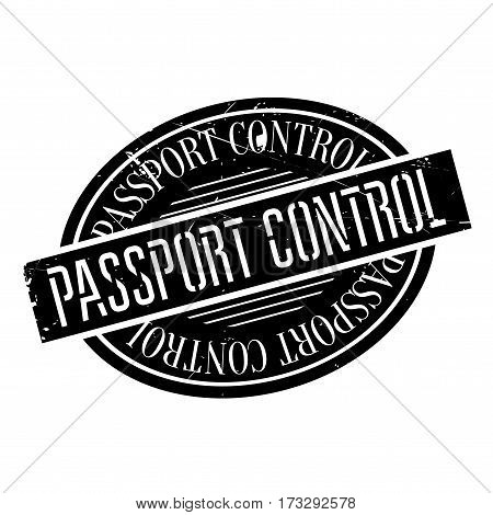 Passport Control rubber stamp. Grunge design with dust scratches. Effects can be easily removed for a clean, crisp look. Color is easily changed.