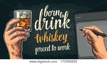 Male hand holding glass and stylus. Born to drink whiskeyforced to work lettering. Vintage color vector engraving illustration for poster invitation to party and birthday. Isolated on dark background