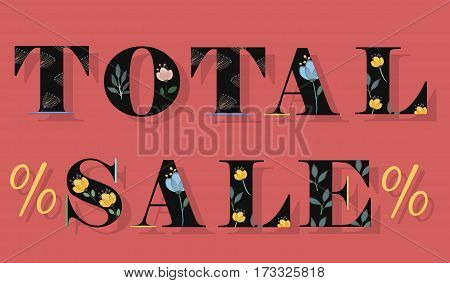Inscription Total Sale. Black floral letters. Card for retail. Artistic font with watercolor flowers and plants. Illustration.