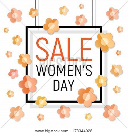 Vector Womens day black frame sale text on white background with paper light yellow - orange flowers. March 8 - Women's Day Paper Design of greeting card. Spring sale template.