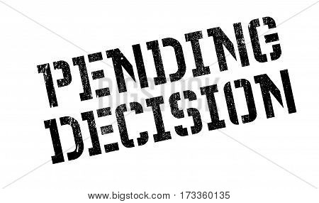 Pending Decision rubber stamp. Grunge design with dust scratches. Effects can be easily removed for a clean, crisp look. Color is easily changed.