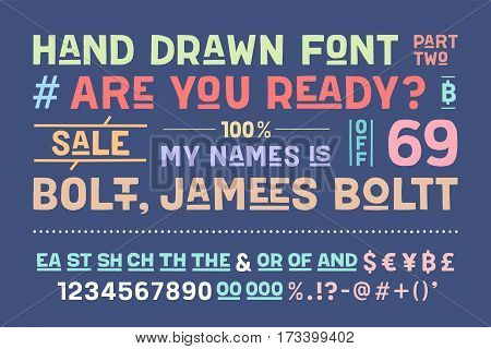 Hand-drawn alphabet and font. Bold, regular and medium uppercase letters, alternative characters. Hand-drawn sketch sans serif font for design, advertising, typographic. Part Two. Vector Illustration