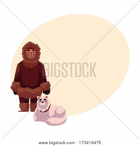 Eskimo, Inuit man in warm winter clothes with white fluffy sledge dog, cartoon vector illustration with place for text. Full length portrait of Eskimo, Inuit man and sledge dog