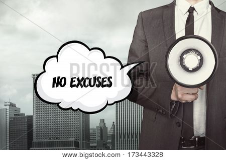 No excuses text on speech bubble with businessman holding megaphone