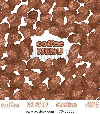 coffee menu inscription on brown Arabica background beans. Vector illustration in ink hand drawn style.