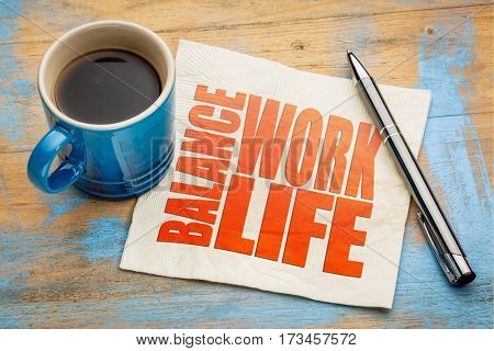 life work balance concept - word abstract on a napkin with a cup of espresso coffee