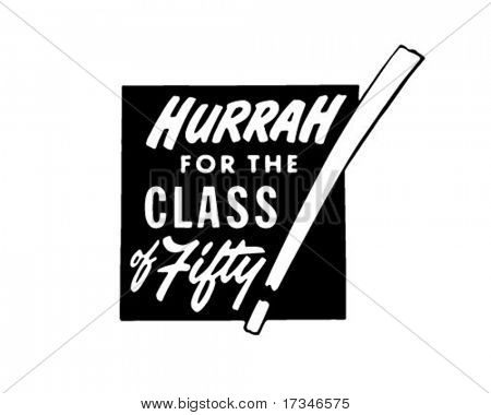 Hurrah For The Class Of Fifty - Retro Clipart Illustration