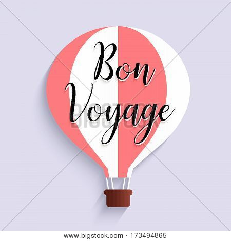 hot air balloon bon voyage calligraphy text flat design, vector illustration EPS10