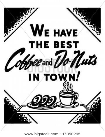 Coffee And Donuts - We Have The Best In Town - Retro Ad Art Banner