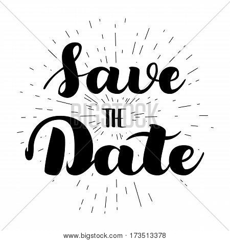 Save the date card. Hand drawn wedding calligraphy. Modern brush calligraphy. Hand drawn lettering background. Ink illustration. Isolated on white background. Save The Date wedding invitation label