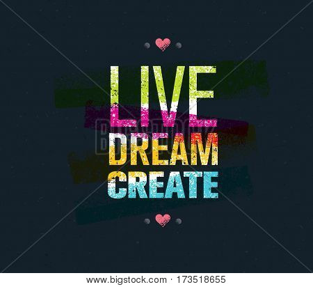 Live Dream Create Art Vector Motivation Quote.