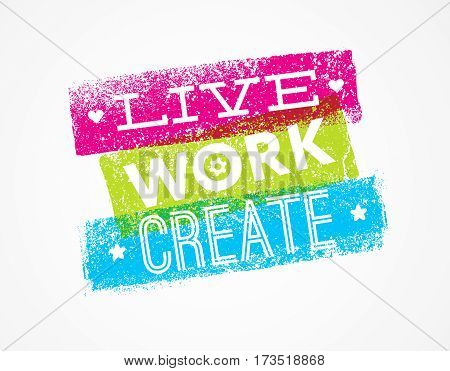 Live Work Create Art Vector Motivation Quote.