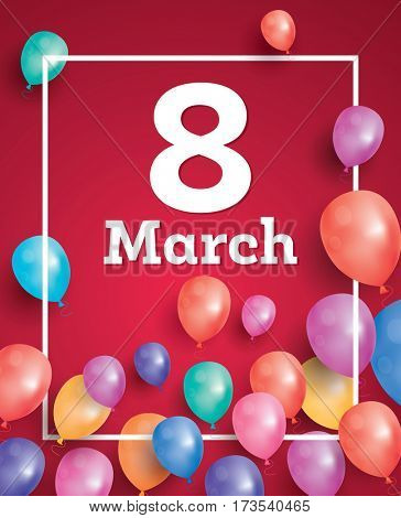 8 March Card with Flying Balloons and White Frame. Women's Day.