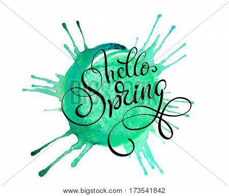 green blob on a white background and text Hello Spring. Calligraphy lettering.