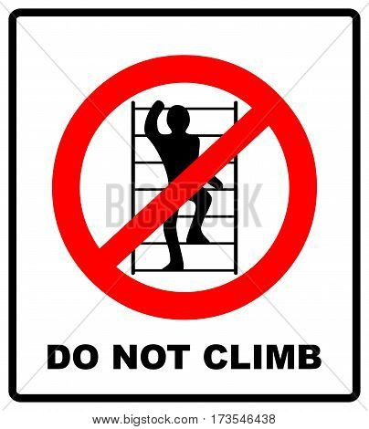 Do not climb on shelving sign. Prohibition sign in red circle isolated on white. Vector illustration. Warning banner.