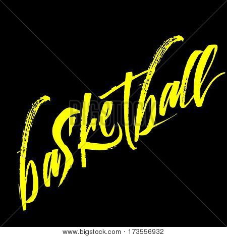 lettering basketball calligraphy phrase isolated on the background. Fun brush ink typography for photo overlays, t-shirt print, flyer, poster design