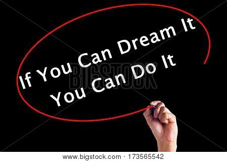 Hand Writing If You Can Dream It You Can Do It With A Marker Over Transparent Board