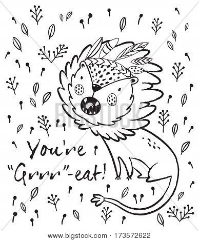 Cartoon lion roaring. Black and white vector illustration. Funny cartoon lion vector print with text - You are Grrr-eat. Character jungle wild lion with tribal feathers for children coloring book