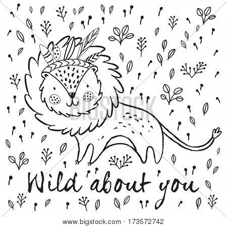 Cartoon character fun lion. Black and white vector illustration. Funny cartoon lion vector print with text - Wild about you. Character jungle wild lion with tribal feathers for children coloring book