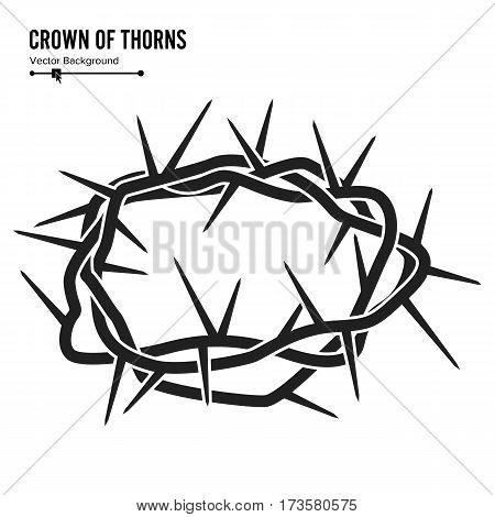 Crown Of Thorns. Silhouette Of A Crown Of Thorns. Jesus Christ. Isolated On White Background. Vector