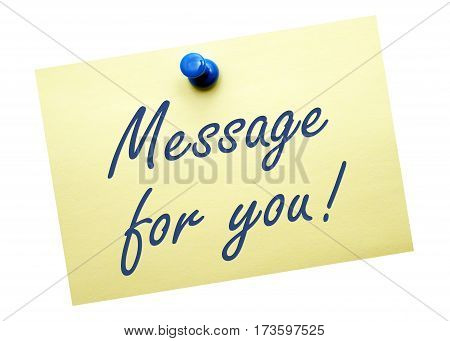 Message for you - yellow note paper on white background