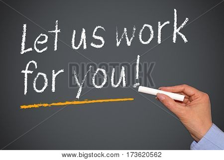 Let us work for you - hand writing text