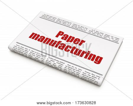 Manufacuring concept: newspaper headline Paper Manufacturing on White background, 3D rendering