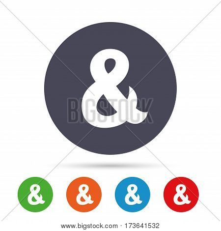 Ampersand sign icon. Programming logical operator AND. Wedding invitation symbol. Round colourful buttons with flat icons. Vector