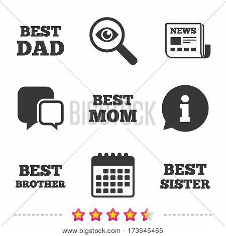 Best mom and dad, brother and sister icons. Award symbols. Newspaper, information and calendar icons. Investigate magnifier, chat symbol. Vector
