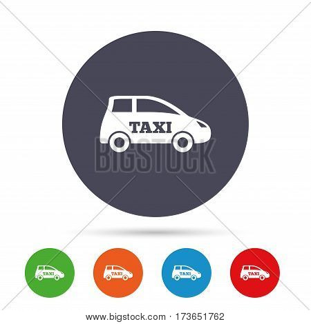 Taxi car sign icon. Hatchback symbol. Transport. Round colourful buttons with flat icons. Vector
