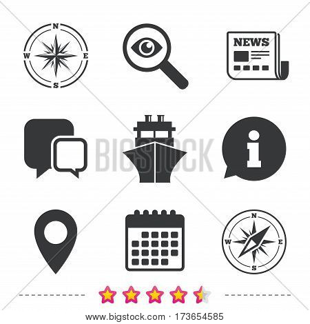 Windrose navigation compass icons. Shipping delivery sign. Location map pointer symbol. Newspaper, information and calendar icons. Investigate magnifier, chat symbol. Vector