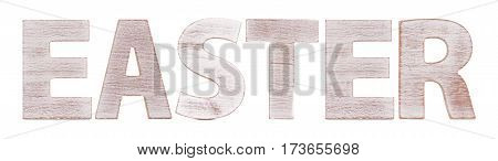 Easter Spelled In Rustic Wooden Letters Isolated On A White Background