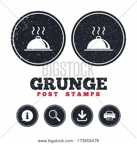 Grunge post stamps. Food platter serving sign icon. Table setting in restaurant symbol. Hot warm meal. Information, download and printer signs. Aged texture web buttons. Vector