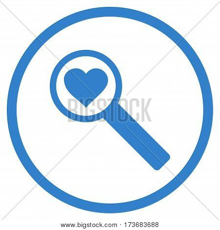 Find Love rounded icon. Vector illustration style is flat iconic symbol inside circle cobalt color white background.