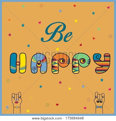 Inscription Be Happy. Hippie artistic font. Cartoon hands looking at each other. Illustration