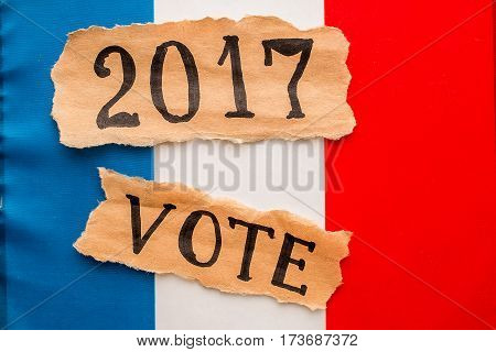 Elections in France.  Vote, 2017, inscription on torn paper sheet. Voting election concept