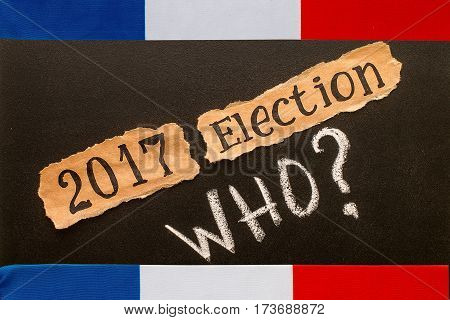 Elections in France. Election 2017, inscription on torn paper sheet. Voting, election concept