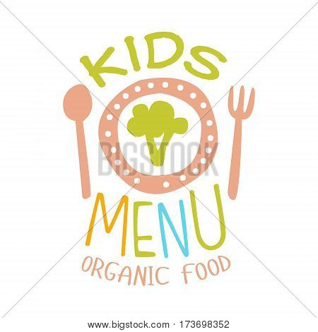 Organic Food For Kids, Cafe Special Menu For Children Colorful Promo Sign Template With Text. Flat Childish Cartoon Label For Healthy And Tasty Restaurant Meal For Kid Vector Illustration.