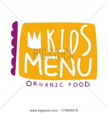 Orgnic Food For Kids, Cafe Special Menu For Children Colorful Promo Sign Template With Text In Purple And Orange. Flat Childish Cartoon Label For Healthy And Tasty Restaurant Meal For Kid Vector Illustration.