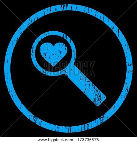 Find Love grainy textured icon for overlay watermark stamps. Rounded flat vector symbol with scratched texture. Circled blue ink rubber seal stamp with grunge design on a black background.