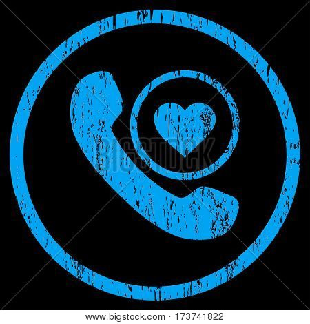 Love Phone Call grainy textured icon for overlay watermark stamps. Rounded flat vector symbol with dirty texture. Circled blue ink rubber seal stamp with grunge design on a black background.
