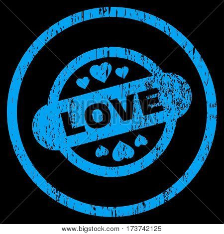 Love Stamp Seal grainy textured icon for overlay watermark stamps. Rounded flat vector symbol with unclean texture. Circled blue ink rubber seal stamp with grunge design on a black background.