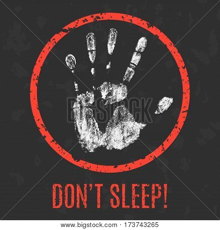 Conceptual vector illustration. Don't sleep grunge sign.